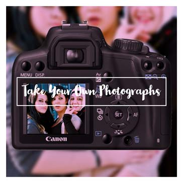Take your own photographs
